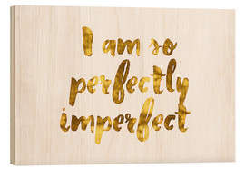 Tableau en bois  Perfectly Imperfect - Romina Lutz