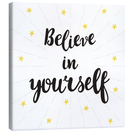 Tableau sur toile  Believe in yourself! - Typobox
