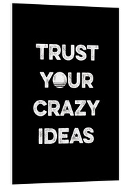 Tableau en PVC  Trust your crazy ideas - Typobox