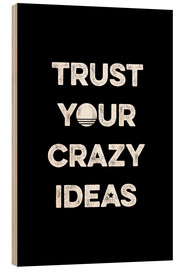 Bois  Trust your crazy ideas - Typobox