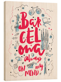 Tableau en bois  Barcelona always on my mind - Nory Glory Prints