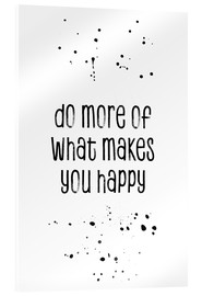Verre acrylique  TEXT ART Do more of what makes you happy - Melanie Viola
