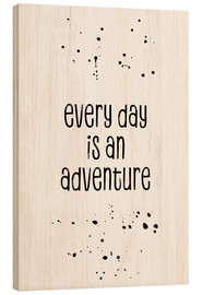 Tableau en bois  Every day is an adventure - Melanie Viola