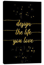 Tableau sur toile  TEXT ART GOLD Design the life you love - Melanie Viola