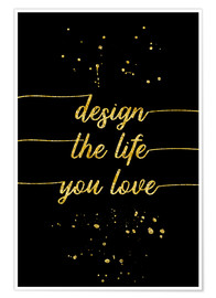 Poster Design the life you love, version dorée