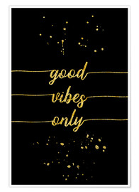Poster Good vibes only, texte doré