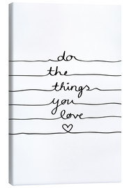 Toile  Do The Things You Love - Mareike Böhmer Graphics