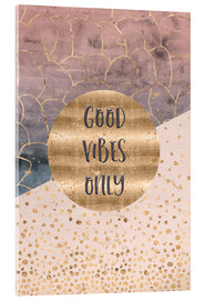 Verre acrylique  GRAPHIC ART Good vibes only - Melanie Viola