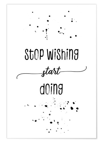 Poster Stop wishing start doing