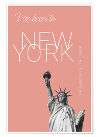 Poster  Popart New York Statue of Liberty I have been to Color: blooming dahlia - campus graphics