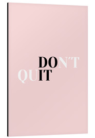 Tableau en aluminium  Don't quit do it - Ohkimiko