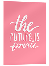Verre acrylique  The future is female - Typobox