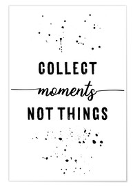 Poster Collect moments not things