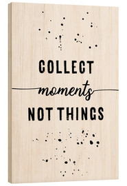 Tableau en bois  Collect moments not things - Melanie Viola