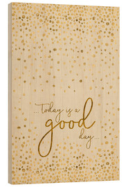 Bois  Text Art TODAY IS  A GOOD DAY glittering gold - Melanie Viola