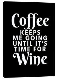 Creative Angel - Coffee Keeps Me Going Until It's Time For Wine Black