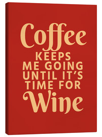 Toile  Coffee Keeps Me Going Until It's Time For Wine Crimson - Creative Angel