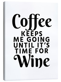 Toile  Coffee Keeps Me Going Until It's Time For Wine - Creative Angel