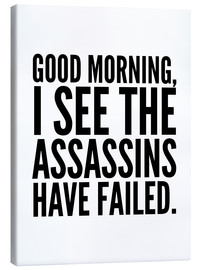 Toile  Good Morning I See The Assasins Have Failed - Creative Angel
