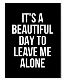 Poster  It's a Beautiful Day to Leave Me Alone - Creative Angel