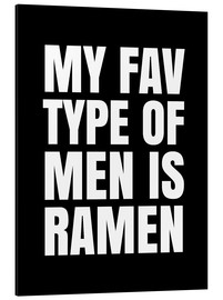 Alu-Dibond  My Favourite Type of Men is Ramen - Creative Angel