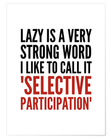 Poster Lazy is a Very Strong Word