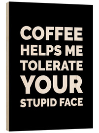 Bois  Coffee Helps Me Tolerate Your Stupid Face - Creative Angel