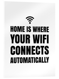 Verre acrylique  Home is Where Your Wifi Connects Automatically - Creative Angel