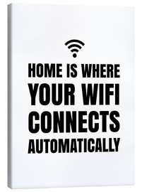 Toile  Home is Where Your Wifi Connects Automatically - Creative Angel