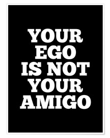 Poster Your Ego is Not Your Amigo