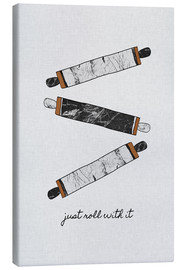 Toile  Just Roll With It - Orara Studio