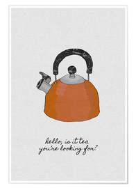 Poster  Bouilloire, Is it tea you're looking for? - Orara Studio