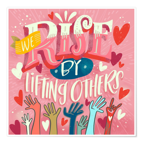 Poster We Rise By Lifting Others