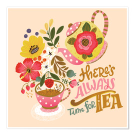 Poster  There's Always Time for Tea - Cynthia Frenette