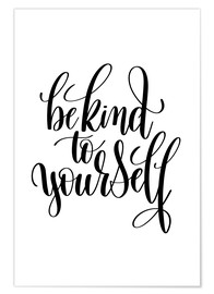 Poster  Be kind to yourself - Typobox