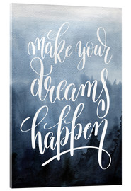 Tableau en verre acrylique  Make your dreams happen - Typobox