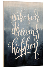 Tableau en bois  Make your dreams happen - Typobox