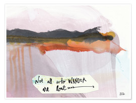 Poster  Not all who wander are lost - Melissa Averinos