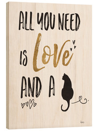 Tableau en bois  All you need is love and a cat (anglais) - Veronique Charron