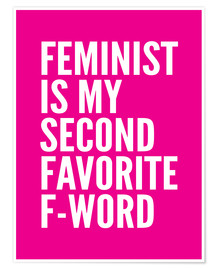 Poster  Feminist is My Second Favorite F Word Pink - Creative Angel