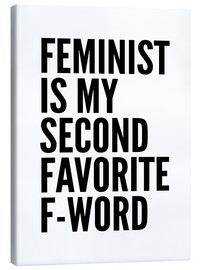 Tableau sur toile  Feminist is My Second Favorite F Word - Creative Angel