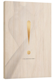 Tableau en bois  Exclamation mark gold (anglais) - Stephanie Wünsche