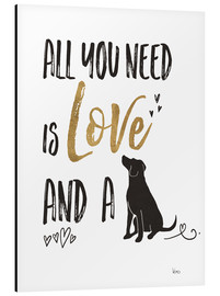 Tableau en aluminium  All you need is love and a dog (anglais) - Veronique Charron