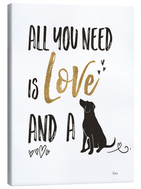 Tableau sur toile  All you need is love and a dog (anglais) - Veronique Charron