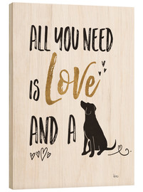 Tableau en bois  All you need is love and a dog (anglais) - Veronique Charron