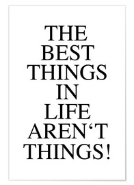 Poster The best things in life aren't things!