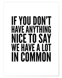 Poster If you don't have anything nice to say