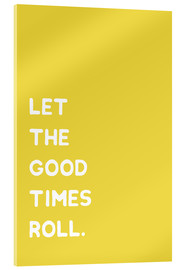 Tableau en verre acrylique  Let the good times roll - Ohkimiko