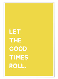 Poster  Let the good times roll - Ohkimiko