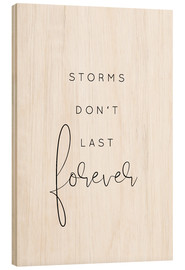 Tableau en bois  Storms don't last forever - Johanna von Pulse of Art